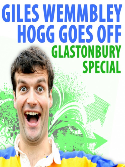 Giles Wemmbley Hogg Goes Off: Glastonbury Special Cover