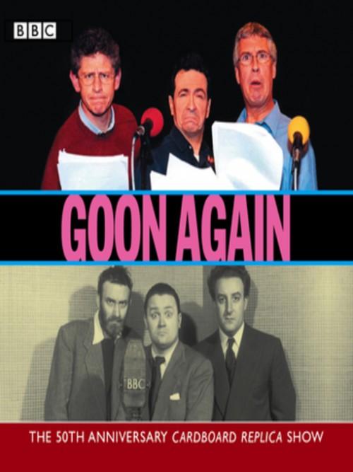 Goon Again: The 50th Anniversary Cardboard Replica Show Cover