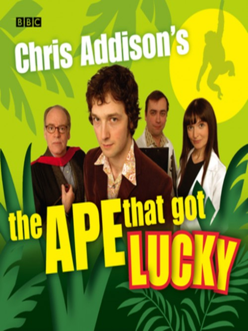 Chris Addison's the Ape That Got Lucky Cover