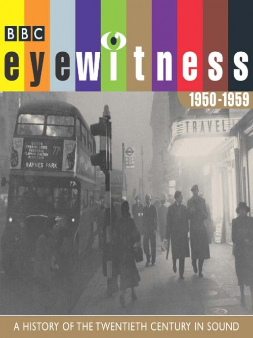 Eyewitness: A History of the Twentieth Century In Sound 1950-1959 Cover