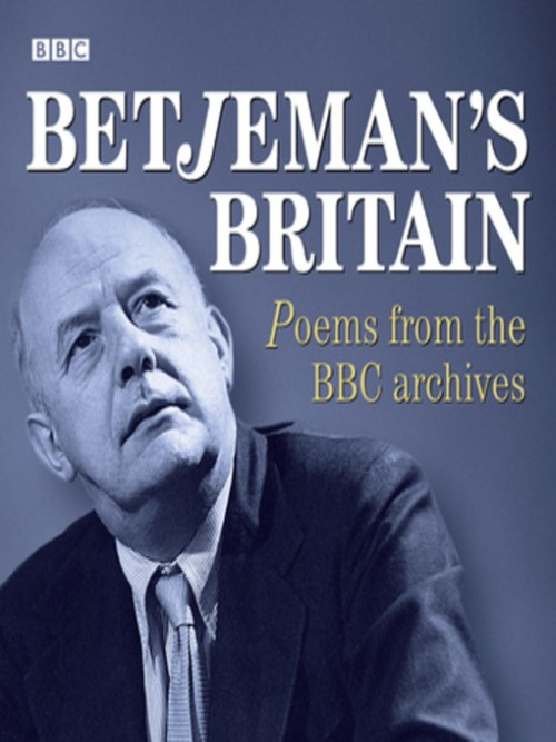 Betjeman's Britain: Poems From the BBC Archives Cover