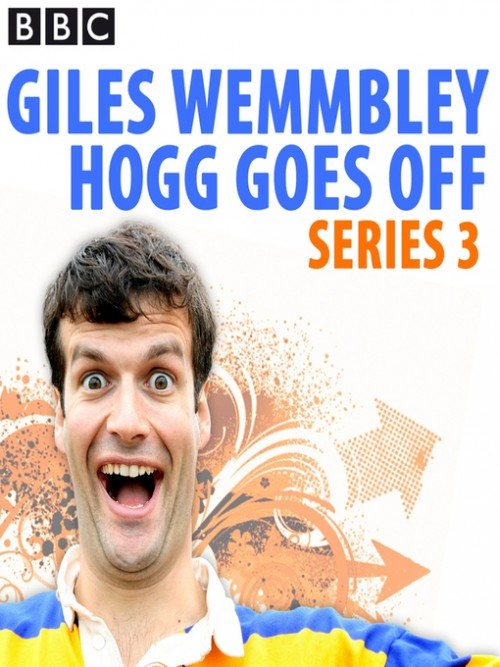 Giles Wemmbley Hogg Goes Off: Series 3 Cover