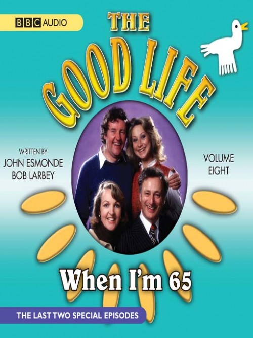 The Good Life: When I'm 65 Cover