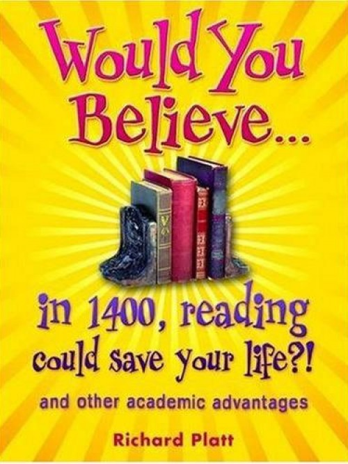 Would You Believe... In 1400, Reading Could Save Your Life?! and Other Academic Advantages Cover