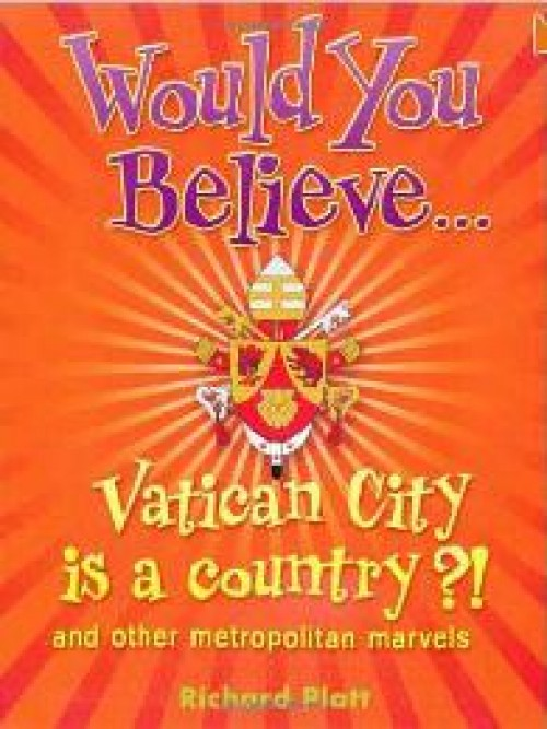 Would You Believe... Vatican City Is A Country?! and Other Metropolitan Marvels Cover