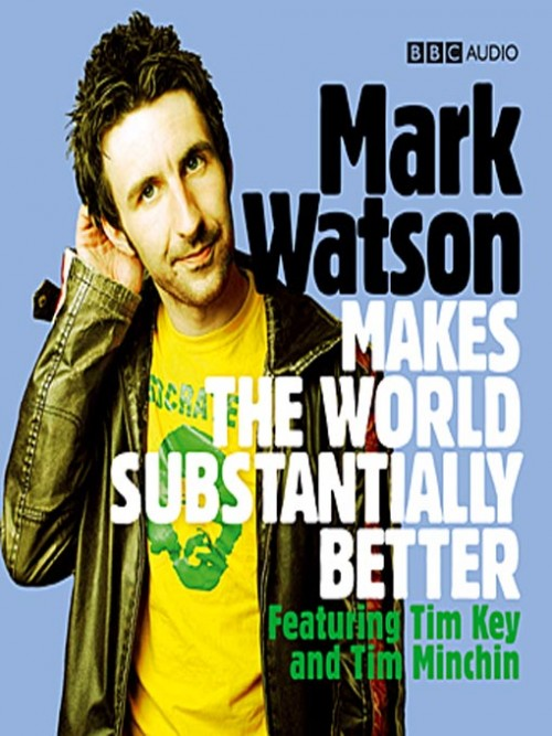 Mark Watson Makes the World Substantially Better Series 1 Cover