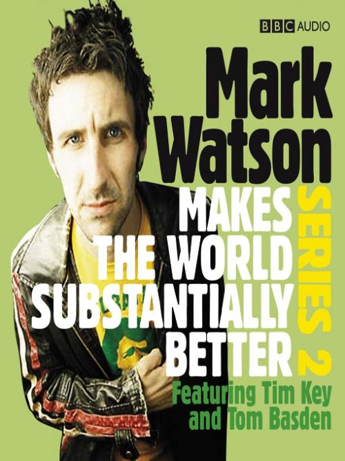 Mark Watson Makes the World Substantially Better Series 2 Cover