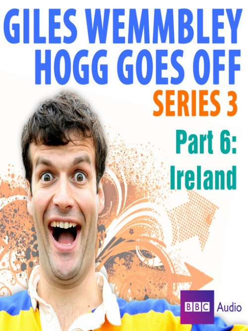 Giles Wemmbley Hogg Goes Off: Ireland Cover