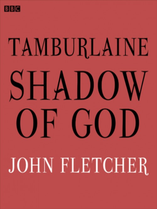 Tamburlaine: Shadow of God, BBC Radio 3: Drama On 3 Cover