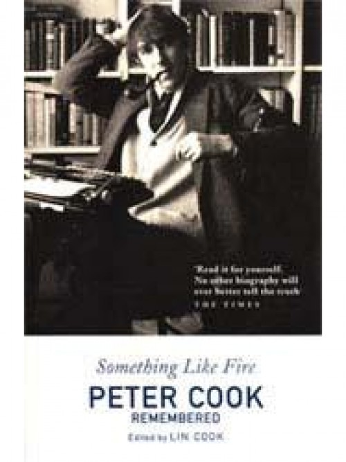 Something Like Fire: Peter Cook Remembered Cover