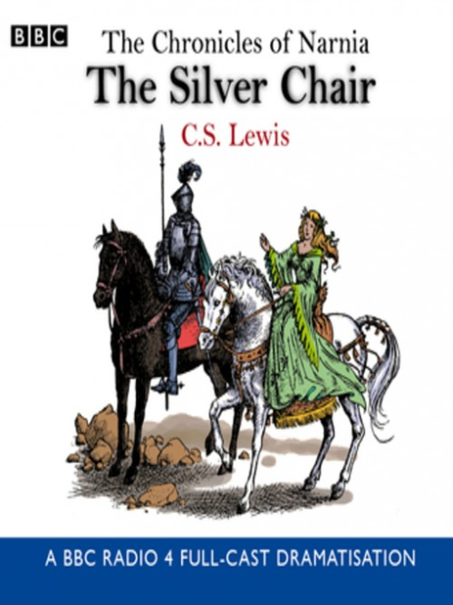 The Chronicles of Narnia Series Book 6: The Silver Chair Cover