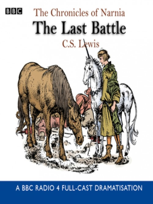 The Chronicles of Narnia Series Book 7: The Last Battle Cover