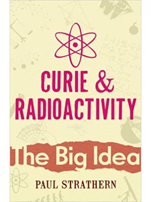 The Big Idea: Curie and Radioactivity Cover