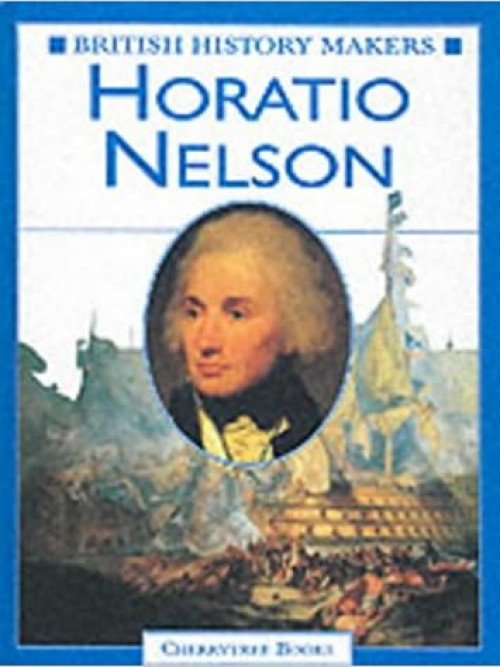 British History Makers: Horatio Nelson Cover