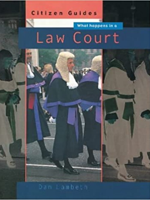 Citizen Guides: What Happens In A Law Court Cover
