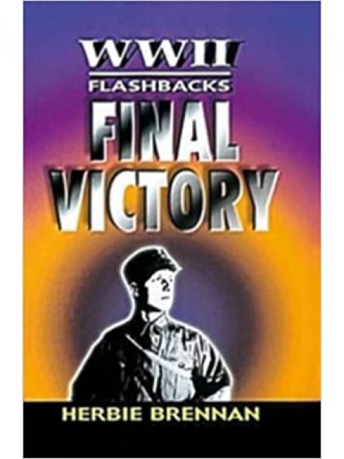 World War Ii Flashbacks: Final Victory Cover