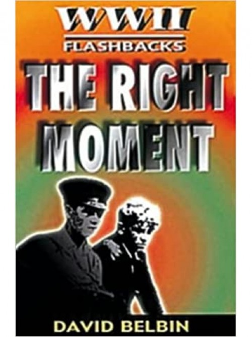 World War Ii Flashbacks: The Right Moment Cover