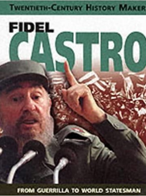 Twentieth Century History Makers: Fidel Castro Cover