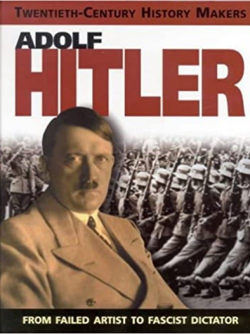 Twentieth Century History Makers: Adolf Hitler Cover