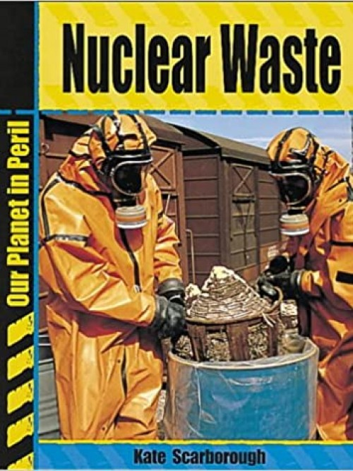 Our Planet In Peril Nuclear Waste Cover