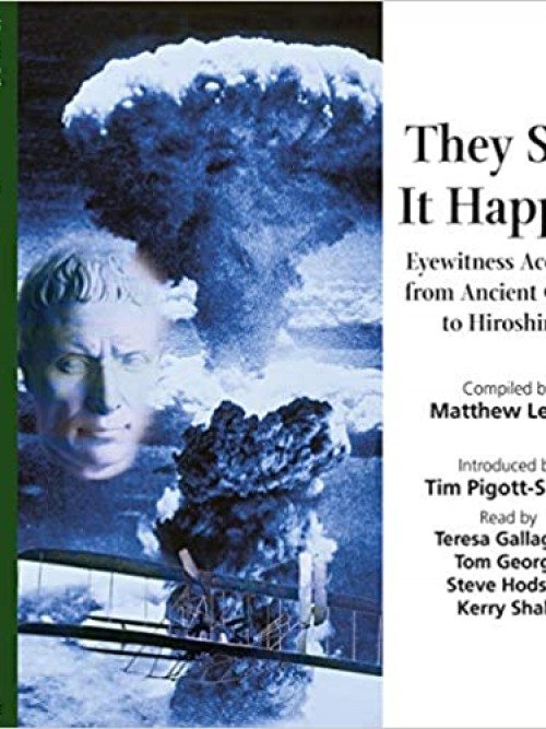 They Saw It Happen: Eyewitness Accounts From Ancient Greece To Hiroshima Cover