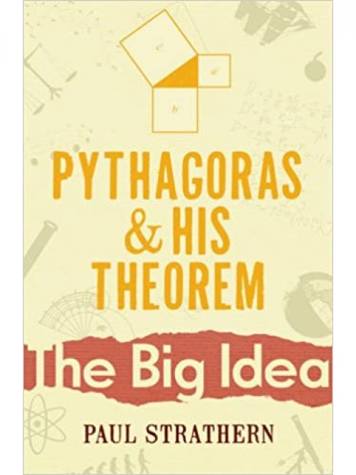 The Big Idea: Pythagoras and His Theorem Cover