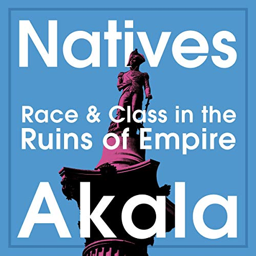 The audiobook cover of Natives by Akala - a blue background with an illustration of Nelson's column