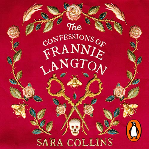 The audiobook cover of The Confessions of Frannie Langton - a red background with embroidered flowers and a skull and the title text in white embroidery