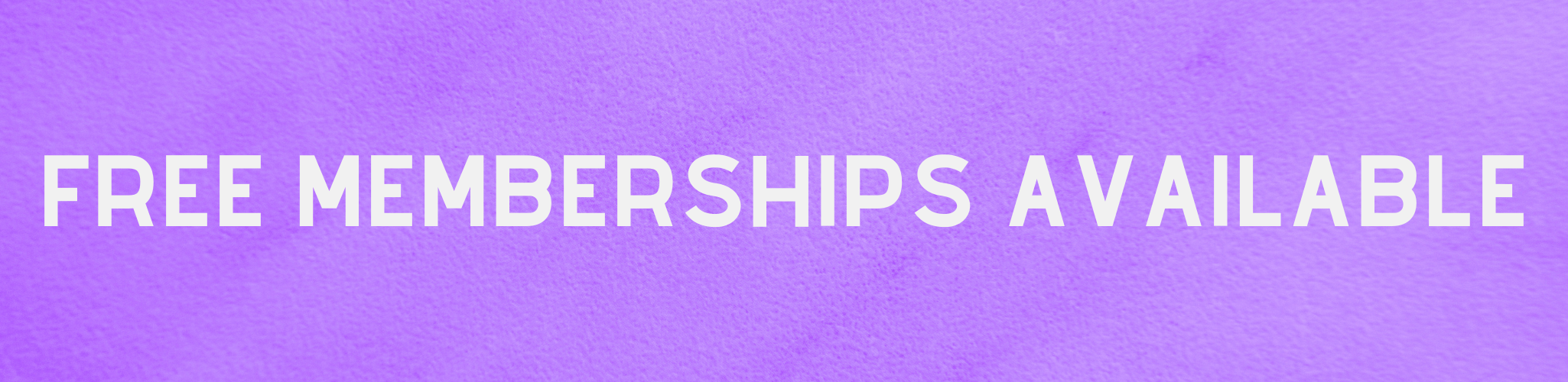 A purple textured background with white text in the centre that reads Free Memberships Available