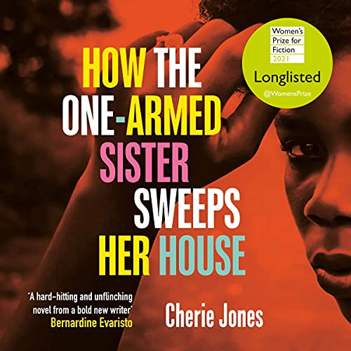 The audiobook cover of How The One Armed Sister Sweeps Her House